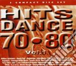 Hits Dance 70-80 Vol.1 cd musicale di ARTISTI VARI