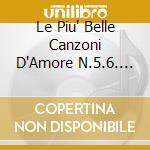 Le piu' belle c.d'amore-anni 60/70/80 cd musicale di Artisti Vari