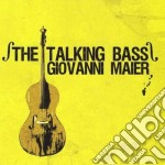 Giovanni Maier - The Talking Bass cd musicale di Giovanni Maier