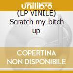 (LP VINILE) Scratch my bitch up lp vinile di Psyman