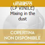 (LP VINILE) Mixing in the dust lp vinile di Connection Rainbow