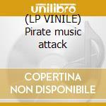 (LP VINILE) Pirate music attack lp vinile di Man Psy