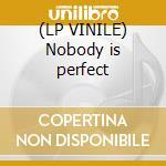 (LP VINILE) Nobody is perfect lp vinile di Oscillators Dark