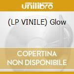(LP VINILE) Glow lp vinile di Droid