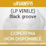 (LP VINILE) Black groove lp vinile di Manitoo