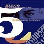Kiave - Dietro Le 5 Traccie cd musicale di KIAVE