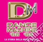DANCE MACHINE 1985/1986 cd musicale di ARTISTI VARI