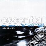 Artisti Vari - Essential Electro House 2 cd musicale di ARTISTI VARI