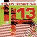 Artisti Vari - Italian Hardstyle 13 cd musicale di ARTISTI VARI