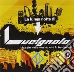 Lunga Notte Di Lucignolo 5 cd musicale di ARTISTI VARI