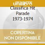Classifica Hit Parade 1973-1974 cd musicale di ARTISTI VARI