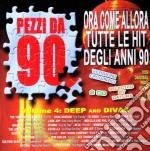 PEZZI DA 90 VOL.4                         cd musicale di Artisti Vari