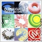 Maxwell Dj - Trust No One cd musicale di Maxwell Dj