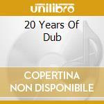 20 YEARS OF DUB cd musicale di MANDALA
