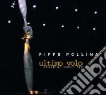 Pippo Pollina - Ultimo Volo - Orazione Civile Per Ustica cd musicale di Pippo Pollina
