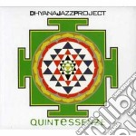 Dhyana Jazz Project - Quintessenze cd musicale di DHYANA JAZZ PROJECT