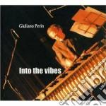 Giuliano Perin - Into The Vibes cd musicale di Giuliano Perin