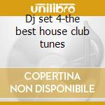Dj set 4-the best house club tunes cd musicale