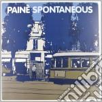 (LP VINILE) SPONTANEOUS lp vinile di PAINE'