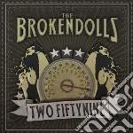 Brokendolls - Two Fiftynine cd musicale di Brokendolls