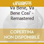 Va Bene, Va Bene Cosi' - Remastered cd musicale di Vasco Rossi