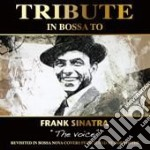 Tribute In Bossa To Frank Sina - Tribute In Bossa To Frank Sina cd musicale di AA.VV.