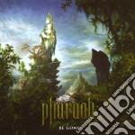 Pharaoh - Be Gone cd musicale di PHARAOH