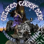 Twisted Tower Dire - Make It Dark cd musicale di Twisted tower dire