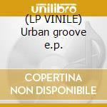 (LP VINILE) Urban groove e.p. lp vinile di Cristian Manolo