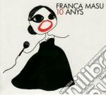 Franca Masu - 10 Anys cd musicale di Franca Masu