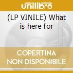 (LP VINILE) What is here for lp vinile di Tom Carter