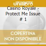 Casino Royale - Protect Me Issue # 1 cd musicale di CASINO ROYALE