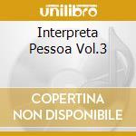 INTERPRETA PESSOA VOL.3 cd musicale di MARIANO DEIDDA