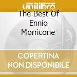 THE BEST OF ENNIO MORRICONE cd musicale di MORRICONE ENNIO