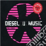 Diesel U-music Vol 1 Dance cd musicale di ARTISTI VARI