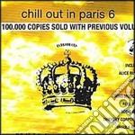 Chill Out In Paris Vol.6 cd musicale di ARTISTI VARI