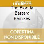 THE BLOODY BASTARD REMIXES cd musicale di GF 93