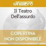 IL TEATRO DELL'ASSURDO cd musicale di NETTEZZA UMANA