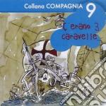 COMPAGNIA 9 - C'ERANO TRE CARAVELLE cd musicale