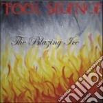 Tool Silence - The Blazing Ice cd musicale di TOOL SILENCE