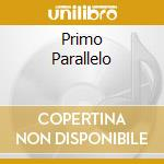 PRIMO PARALLELO cd musicale di HIC NIGER EST