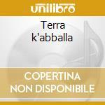 Terra k'abballa cd musicale di Terapy Taranta