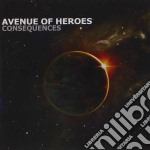Avenue Of Heroes - Consequences cd musicale di Avenue of heroes