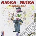 Magica Musica - Compilation Vol.1 cd musicale di Musica Magica