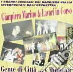 Giampiero Marino & Lavori In Corso - Gente Di Citta'..e Dintorni cd musicale di Giampiero marino & l