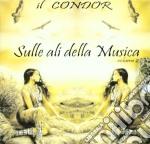 Cicci Guitar Condor - Sulle Ali Della Musica 2 cd musicale di Condor Cicci