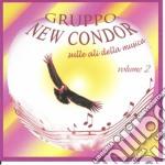 Gruppo New Condor - Sulle Ali Della Musica Vol.2 cd musicale di GRUPPO NEW CONDOR