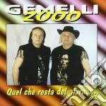 Gemelli 2000 - Quel Che Resta Del Giorno... cd musicale di GEMELLI 2000