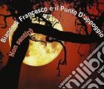 Bianca & Francesco E Il Punto D'Appoggio - Non Sentiro' cd musicale di Bianca & francesco e