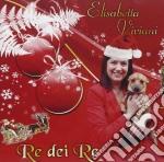 Elisabetta Viviani - Re Dei Re cd musicale di Viviani Elisabetta